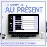 FRENCH -ER Verb Game (au présent) for Google Classroom - D