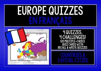 FRENCH - EUROPE COUNTRIES & CAPITALS - 4 QUIZZES & CHALLENGES - EN FRANÇAIS!