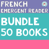 FRENCH Emergent Reader for French Immersion Bundle | français