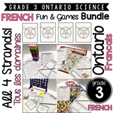 FRENCH/FRANCAIS: Grade 3 Ontario Science | Fun & Games | BUNDLE! ALL 4 STRANDS!