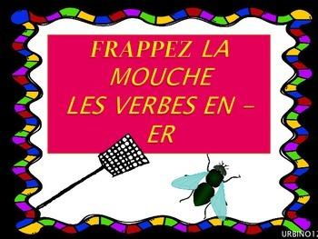FRENCH GAME: Frappez la Mouche Les Verbes en -ER