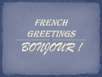 FRENCH GREETINGS & INTRODUCTION VOCABULARY