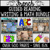 FRENCH GUIDED READING, WRITING & MATH BUNDLE - OVER 500 PAGES!