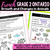 FRENCH Grade 2 Science - Growth and Changes in Animals [ONTARIO]
