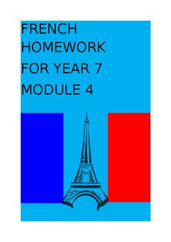 FRENCH HOMEWORK FOR YEAR 7 - MODULE 4