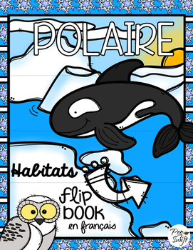 FRENCH Habitats Flip Book - POLAIRE