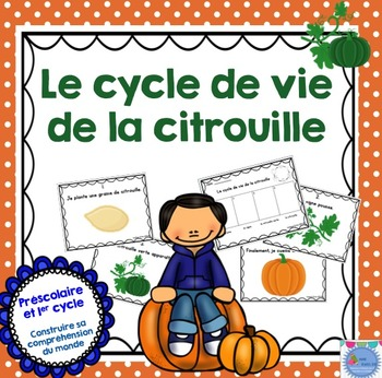 FRENCH {Pumpkin life cycle}/ Le cycle de vie de la citrouille