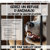 "FRENCH IMMERSION | ""Run a Pet Shelter"" Real Life Multiplication Math Project"