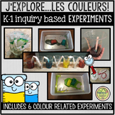 FRENCH Inquiry Based Experiments - J'explore... LES COULEURS K-1 (Maternelle)