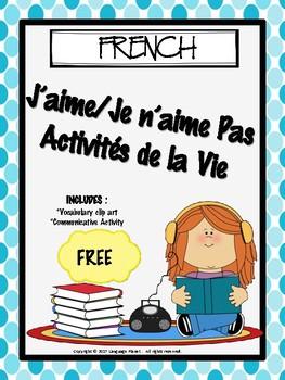 FRENCH - J'aime/Je n'aime pas/ Activités de la Vie