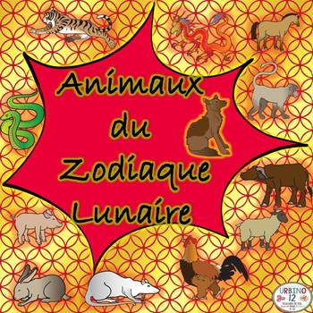 FRENCH:  Les Animaux du Zodiaque Chinois