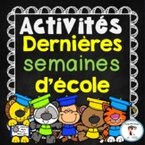 FRENCH Last Weeks of School Activities/Activités - Dernièr