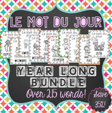 FRENCH Le mot du jour - YEAR LONG BUNDLE - SAVE 35% (September-June WORD WORK)