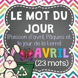 FRENCH Le mot du jour/Word of the Day - APRIL/AVRIL (Pâques et jour de la terre)