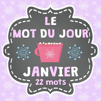 FRENCH Le mot du jour/Word of the Day - JANUARY/JANVIER (Winter Edition)