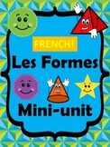 FRENCH: Les Formes - Shapes Mini-Unit: 2D and 3D shapes