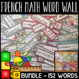 FRENCH Math Word Wall BUNDLE (ALL Math Units) - Vocabulaire de Maths (152 mots)