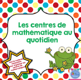FRENCH Maths daily workshops pack/ Centres de mathématiques au quotidien