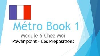 FRENCH - PPT - Métro 1 Module 5 - PREPOSITIONS
