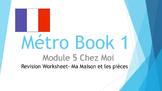 FRENCH - Métro Book 1 Mod 5 - Ma maison et les pièces - REVISION WORKSHEET