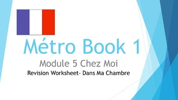 FRENCH - Métro Book 1 Module 5 Dans ma chambre - REVISION WORKSHEET