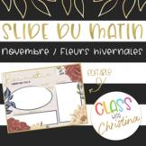 FRENCH Morning Slide Template November/Winter Flowers [EDITABLE]