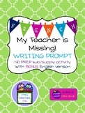 FRENCH and ENGLISH My Teacher is Missing! Writing Prompt