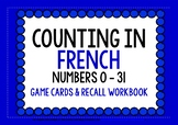 FRENCH NUMBERS 0-31 GAME CARDS & RECALL WORKBOOK