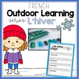 FRENCH Outdoor Learning Activities for Winter (Distance Learning)