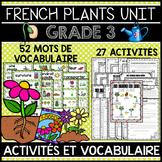 FRENCH PLANTS UNIT - GRADE 3 SCIENCE - LES PLANTES: CROISSANCE ET CHANGEMENTS