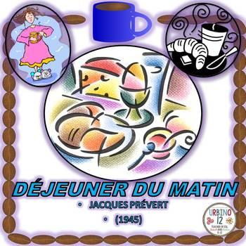 French Poem: DÉJEUNER DU MATIN  by Jacques Prévert (passé composé)