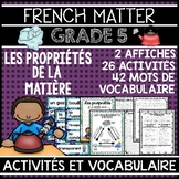 FRENCH PROPERTIES OF MATTER UNIT - GRADE 5 SCIENCE (PROPRIÉTÉS DE LA MATIÈRE)