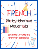 FRENCH - Party-themed Teaching Materials!! (Speaking / Writing / Grammar)