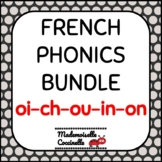 FRENCH Phonics BUNDLE - oi-ch-ou-in-on