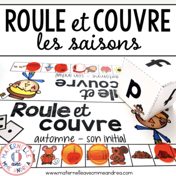 FRENCH Phonological Awareness Literacy Game - Seasons (roule et couvre)