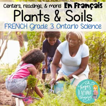 FRENCH | Plants & Soils Centers | Les plantes et le sol | Ontario Grade 3