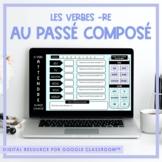 FRENCH -RE Verb Game (au passé composé) for Google Classroom™ Distance Learning