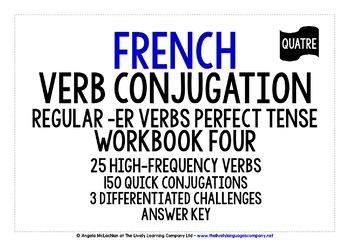 FRENCH REGULAR -ER VERBS CONJUGATION PERFECT TENSE WORKBOOK & ANSWER KEY