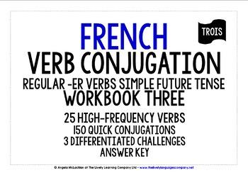 FRENCH REGULAR -ER VERBS CONJUGATION SIMPLE FUTURE TENSE - WORKBOOK & ANSWER KEY