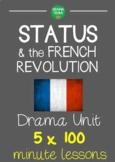 FRENCH REVOLUTION STATUS Drama Unit (5 x 100 min lessons) NO PREP!