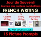 FRENCH Remembrance Day Writing Prompts, Jour du souvenir   Distance Learning