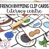 FRENCH Rhyming Clip Cards Literacy Centre (Quels mots riment?)