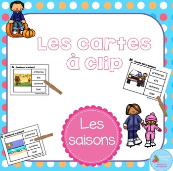 FRENCH {Seasons Clip cards}/ Cartes à clip {Saisons}