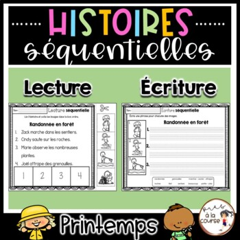 FRENCH Sequencing Read & Write - Spring / Histoires séquentielles - PRINTEMPS