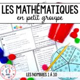 FRENCH Small Group Math - Mathématiques en petit groupe - Nombres 1 à 10