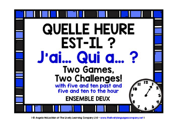 FRENCH TELLING TIME I HAVE, WHO HAS? 2 GAMES, 2 CHALLENGES! (2)