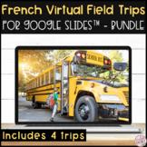 FRENCH VIRTUAL FIELD TRIPS GROWING BUNDLE (EXCURSION VIRTU