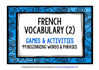 FRENCH VOCABULARY (2) - GAMES & ACTIVITIES - 99 WORDS/PHRASES