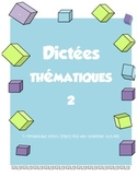 """FRENCH Volume 2  Spelling Test """"Dictées"""" and Grammar Activities"""