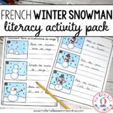 FRENCH Winter Snowman Literacy Activities (Faisons un bonh